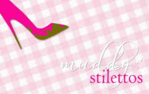 Muddy Stilettos